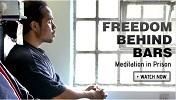 La liberté derrière les barreaux La Méditation Transcendantale en Prison Change Begins Within